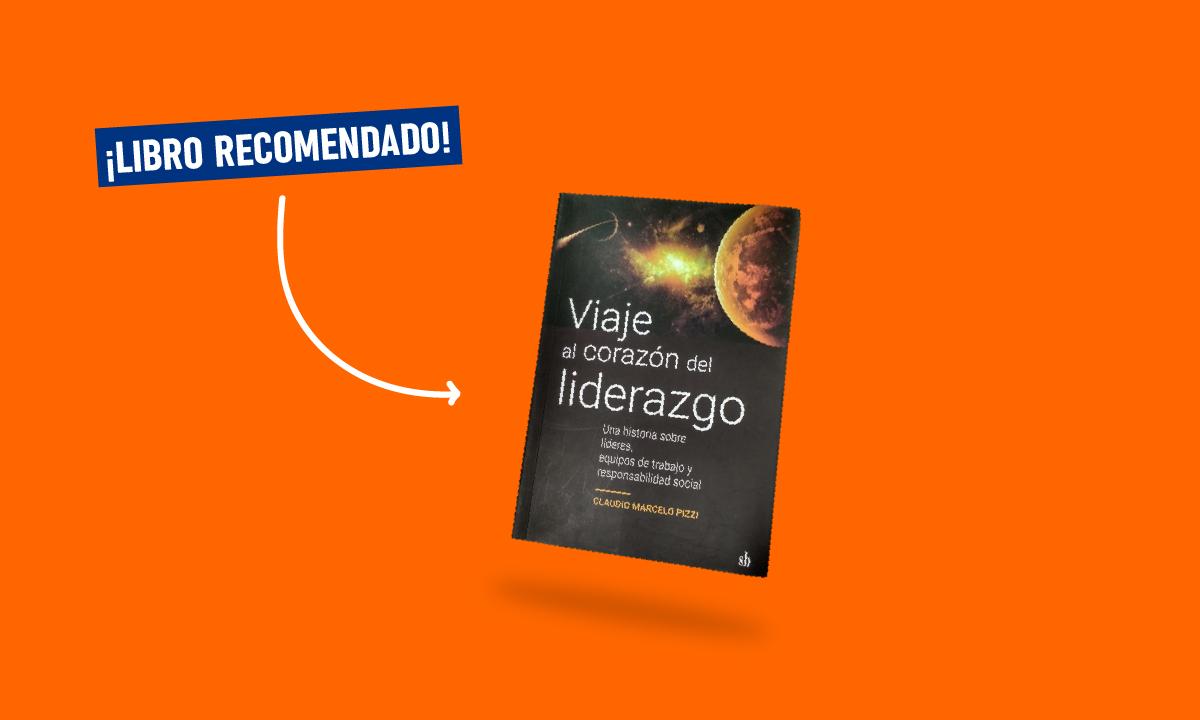 """Libro recomendado: """"Viaje al corazón del liderazgo"""""""